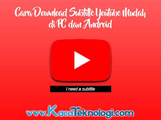 Cara download dan translate / menerjemahkan video Youtube (cc / .srt) menggunakan situs online downsub, savesubs, lilsubs, yousubtitles (tanpa aplikasi) atau menggunakan aplikasi seperti 4K Video Downloader dan MX Player di PC / komputer / laptop / android terbaru.