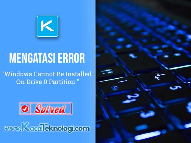 mengatasi error windows cannot be installed