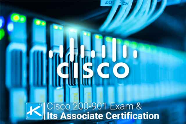 Cisco 200 901 Exam and Its Associate Certification Key to Your IT Career Success 1