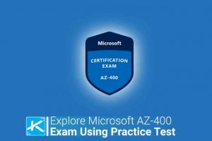 Explore Must Know Details of Microsoft AZ 400 Exam Using Practice Tests 1