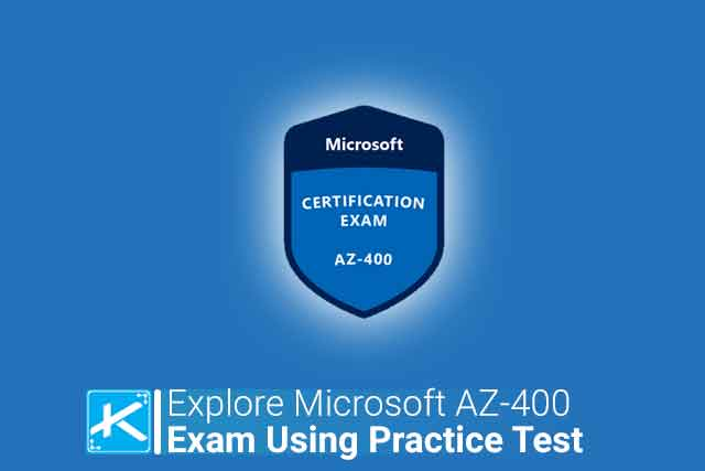 Explore Must-Know Details of Microsoft AZ-400 Exam Using Practice Tests